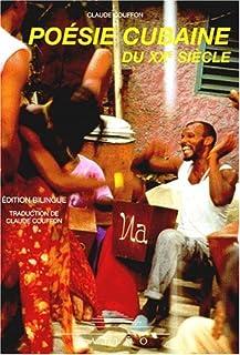 Poésie cubaine du XXème siècle : édition bilingue, Couffon, Claude (Ed.)