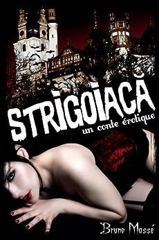Strigoiacă, un conte érotique (French Edition) by [Massé, Bruno]
