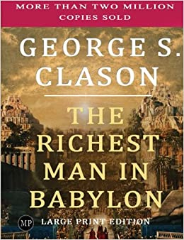 image for The Richest Man in Babylon: Large Print Edition by George S. Clason (2015-07-16)