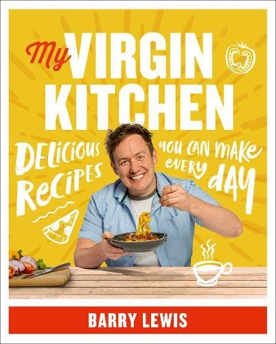My Virgin Kitchen: Delicious recipes you can make every day by Barry Lewis