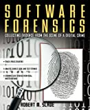 Software Forensics: Collecting Evidence from the Scene of a Digital Crime
