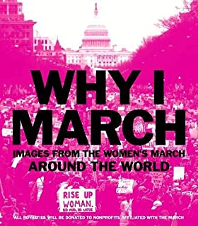 Book Cover: Why I March: Images from The Women's March Around the World