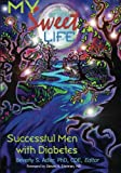 My Sweet Life: Successful Men With Diabetes