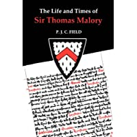 The Life and Times of Sir Thomas Malory: