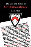 The Life and Times of Sir Thomas Malory (29) (Arthurian Studies)