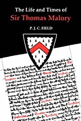 The Life and Times of Sir Thomas Malory (Arthurian Studies)