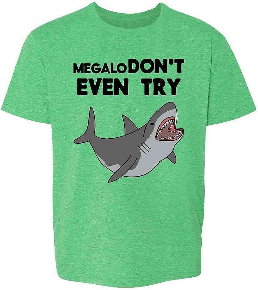 MegaloDon't Even Try Megalodon Shark Funny Youth Kids Girl Boy T-Shirt