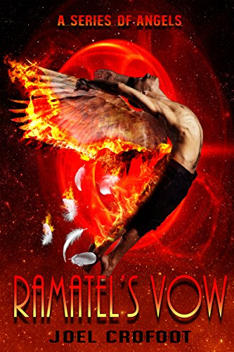 Ramatel's Vow (A Series of Angels Book 2) by [Crofoot, Joel]