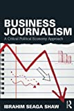 Business Journalism: A Critical Political Economy Approach