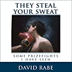 They Steal Your Sweat: Some Prizefights I Have Seen | David Rabe