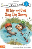 Otter and Owl Say I'm Sorry, Crystal Bowman, 0310717078