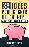 38 idées pour gagner de l'argent sans investir un seul euro par Daudin