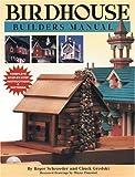 Birdhouse Builder's Manual, Charles Grodski and Roger Schroeder, 1565231007