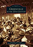 Greenville in the 20th Century, Christopher Arris Oakley and Matthew Reynolds, 0738599115