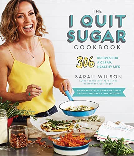The I Quit Sugar Cookbook: 306 Recipes for a Clean, Healthy Life
