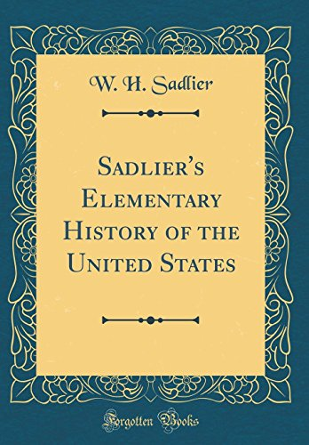 Sadlier's Elementary History of the United States (Classic Reprint)