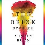 The Brink: Stories | Austin Bunn