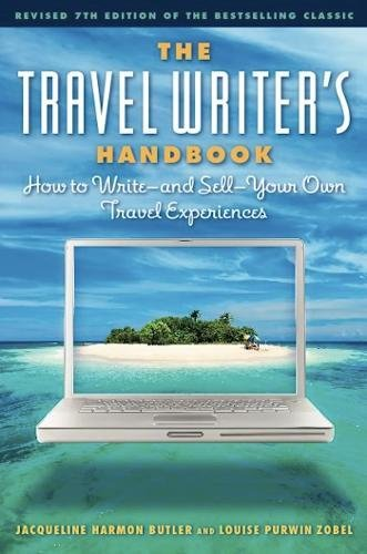 The Travel Writer's Handbook: How to Write u and Sell u Your Own Travel Experiences