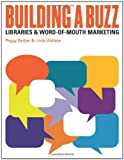Building a Buzz, Peggy Barber and Linda K. Wallace, 0838910114