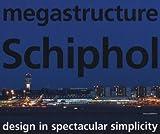 Megastructure Schiphol, Marieke Berkers, Iris Burgers, Karel Davids, Abderrahman El Makhloufi, Anna Nikolaeva, 9056628526