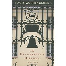 The Headmaster's Dilemma by Louis Auchincloss (2007-09-10)