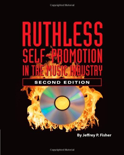 Ruthless Self-Promotion in the Music Industry:2nd (Second) edition ebook