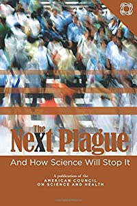 The Next Plague and How Science Will Stop It