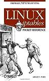 Linux Iptables Pocket Reference, Purdy, Gregor N., 0596005695