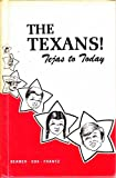 img - for The Texans! Tejas to Today book / textbook / text book