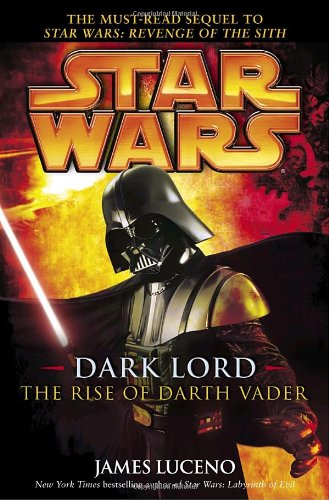Dark Lord: The Rise of Darth Vader (Star -