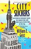 City Slickers, William E. Geist, 0140115803
