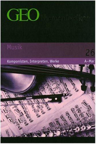 GEO Themenlexikon Band 26  Musik   Komponisten Interpreten Werke