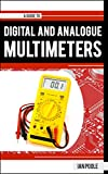 A Guide to Digital & Analogue Multimeters