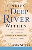 Finding the Deep River Within, Abby Seixas, 0787980978