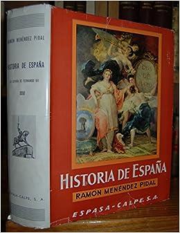 HISTORIA DE ESPAÑA. Tomo XXVI: LA ESPAÑA DE FERNANDO VII.: Amazon.es: (RAMON MENENDEZ PIDAL -Dir-) / MIGUEL ARTOLA GALLEGO:: Libros