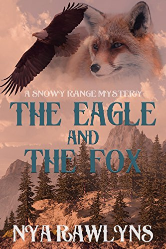 The Eagle and the Fox: A Snowy Range Mystery