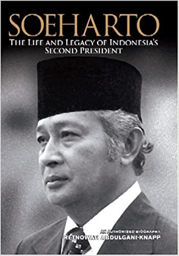 Soeharto: The Life and Legacy of Indonesia's Second President
