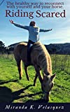 #2: Riding Scared: The Healthy Way to Reconnect to Yourself and Your Horse