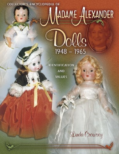 Collector's Encyclopedia of Madame Alexander Dolls 1948-1965 (Identification & Values (Collector - Madame Doll Collectors Book Alexander