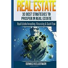 Real Estate: 30 Best Strategies to Prosper in Real Estate