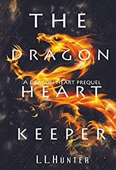 The Dragon Heart Keeper (The Dragon Heart Series Book 1) by [Hunter, L.L.]