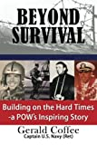 img - for Beyond Survival: Building on the Hard Times - a POW's Inspiring Story by Gerald Coffee (2013-11-20) book / textbook / text book