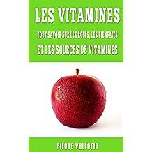 Les Vitamines: Tout Savoir Sur Les Rôles, Les Bienfaits Et Les Sources De Vitamines