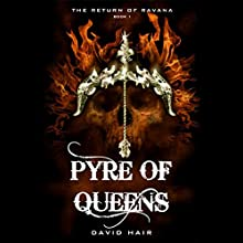 Pyre of Queens: The Return of Ravena, Book 1 Audiobook by David Hair Narrated by Samrat Chakrabarti