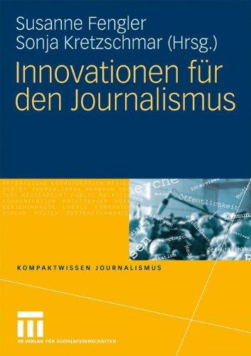 Innovationen für den Journalismus (Kompaktwissen Journalismus) Taschenbuch – 25. Juni 2009 Susanne Fengler Sonja Kretzschmar 3531154508 LAN004000