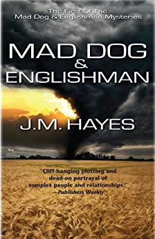 Mad Dog and Englishman (Mad Dog & Englishman Series Book 1) by [Hayes, J M]