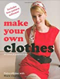 Make Your Own Clothes: 20 Custom Fit Patterns to Sew