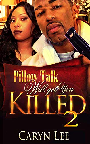 Pillow talk will get you killed 2 kindle edition by caryn lee pillow talk will get you killed 2 by lee caryn fandeluxe Choice Image