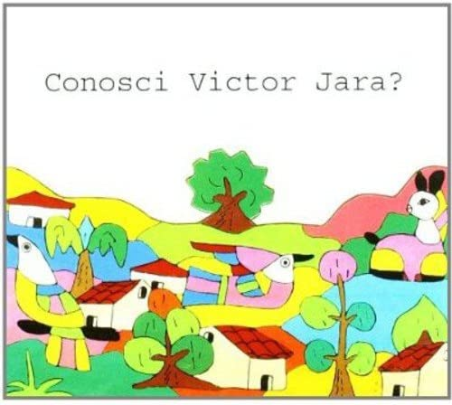 Conosci Victor Jara?