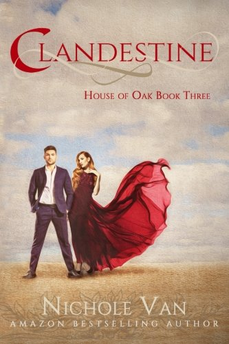 Clandestine (House of Oak) (Volume 3) by Fiorenza Publishing